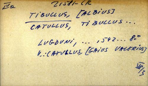 Catullus, Tibullus...