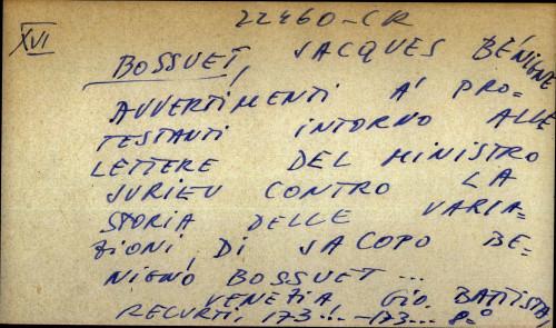 Avvertimenti a protestanti intorno alle lettere del ministro Jurieu contro la Storia delle variazioni di Jacopo Benigno Bossuet