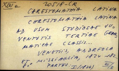 Chrestomathia latina ad usum studiosae juventutis tertiae grammaticae classis ...