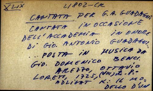 Cantata in occasione dell'accademia in onore di Gio. Antonio Guadagni ... posta in musica da Gio. Domenico Benci.