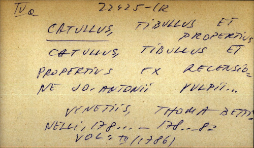 Catullus, Tibullus et Propertius ex recensozine Jo. Antonii Vulpii ...