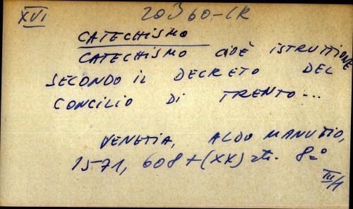 Catechismo cide istruttione secondo il decreto del concilio di trento ...