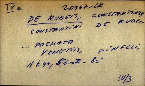 Constantini De Rubeis ... Poemata