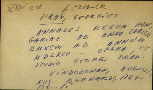 Annales regum Hungariae ab anno Christi CMXCVII ad annum MDLXIV... opera, et studio Georgii Pray...
