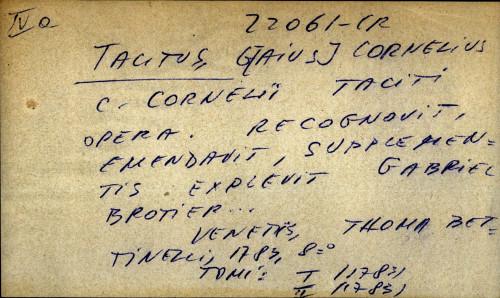 C. Cornelii Taciti opera. Recognovit, emendavit, supplementis explevit Gabriel Brotier...