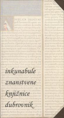Katalog inkunabula Znanstvene knjižnice Dubrovnik  =  Catalogus incunabulorum quae in bibliotheca Rhacusina liberalium artium asserbantur / priredio Davor Ljubimir