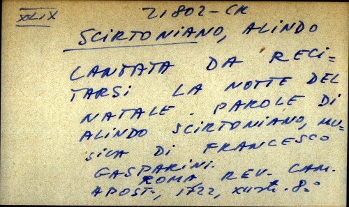 Cantata da recitarsi la notte del natale. Parole di Alindo Scirtoniano, musica di Francesco Gasparini.
