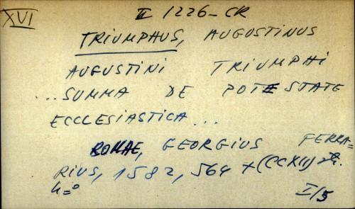 Augustini Triumphi...summa de potestate ecclesiastica...