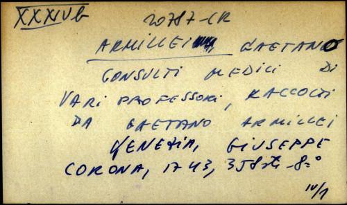 Consulti medici di vari professori, raccolti da Gaetano Armillei