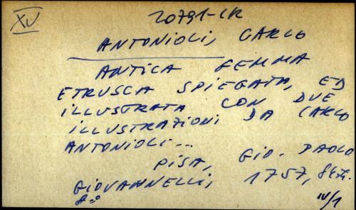 Antica gemma etrusca spiegata ed illustrata con due dissertazioni da Carlo Antonioli ...