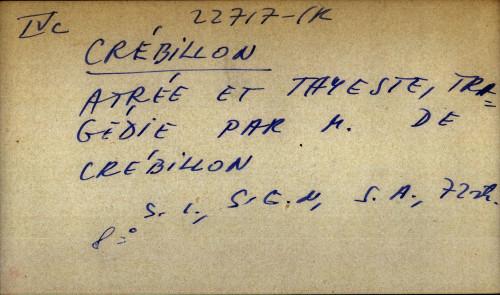 Atree et Thyeste, tragedie par m. de Crebillon