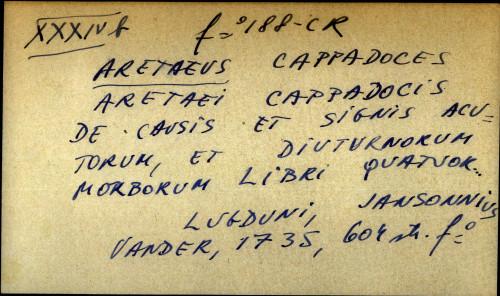 Aretaei Cappadocis de causis et signis acutorum, et diuturnorum morborum libri quatuor