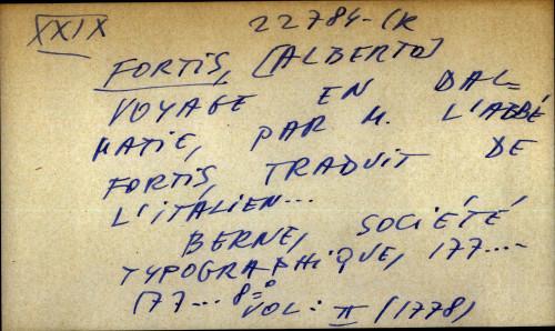Voyage en Dalmatie, par m. L'Abbe Fortis, traduit de l'Italien