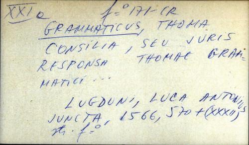 Consilia et vota, seu Iuris responsa D. Thomae Grammatici