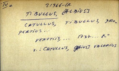 Catullus, Tibullus, Propertius ...