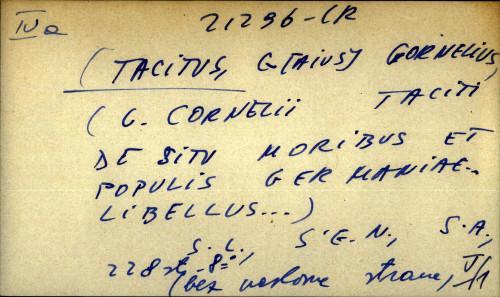 C. Cornelii Taciti de situ moribus et populis germanie...Libellus...
