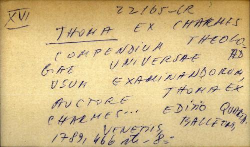Compendium theologiae universae ad usum examinandorum, auctore Thoma ex Charmes...