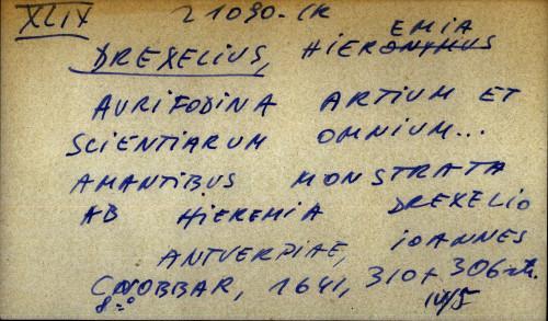 Aurifodina artium et scientiarum omnium ... amantibus monstrara ab Hieremia Drexelio