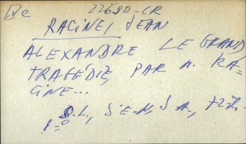 Alexandre le grand tragedie, par A. Racine…