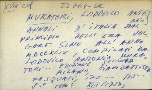 Annali d' italia dal principio dell' era volare sino all' anno MDCCXLIX, compilati da Lodovico Antonio Muratori...
