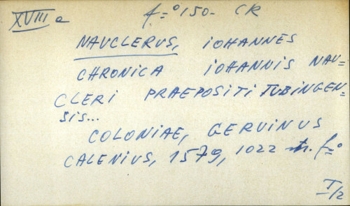 Chronica Iohannis Naucleri praepositi tubingensis ...