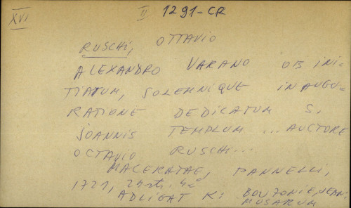 Alexandro Varano ob initiatum, solemnique inauguratione dedicatum s. Joannis templum... auctore Octavio Ruschi...