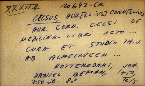 Aur. Corn. Celsi de medicina libri octo ... Cura et studio Th. J. ab Almecoveen ...