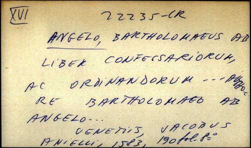 Angelo Bartholomaeus ab liber confessariorum ... Authore Bartholomaeo ab Angelo