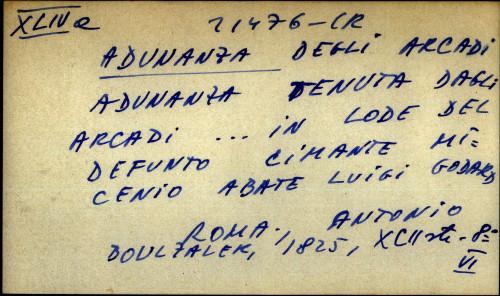Adunanza tenuta dagli Arcadi ... in lode del defunto Cimante Micenio abate Luigi Godard