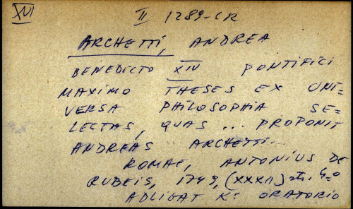 Benedicto XIV pontifici maximo theses ex universa philosophia selectar, quas ... proponit Andreas Archetti