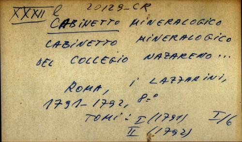 Cabinetto mineralogico del collegio nazareno ....