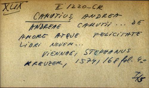 Andreae Camutii ... de amore atque felicitate libri novem ...