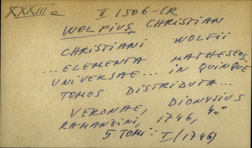 Christiani Wolfii... Elementa matheseos universae... in quinque tomos distributa...