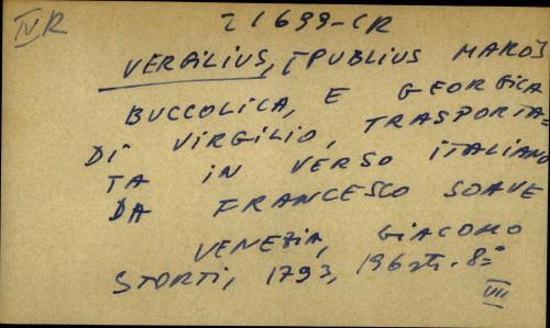 Buccolica, e georgica di Virgilio, trasportata in verso Italiano da Francesco Soave