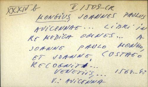 Avicennae... libri in re medica omnes... a Joanne Paulo Mongio, et Joanne Costaeo recogniti...