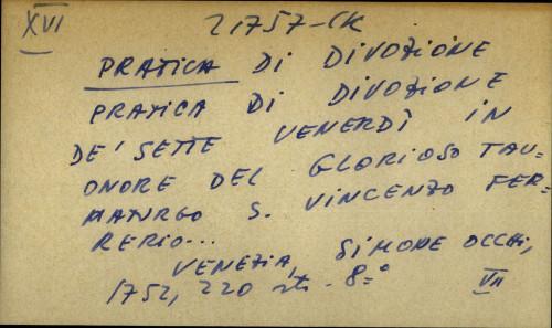 Pratica di divozione de' sette venerdi in onore del glorioso taumaturgo s. Vincenzo Ferrerio...