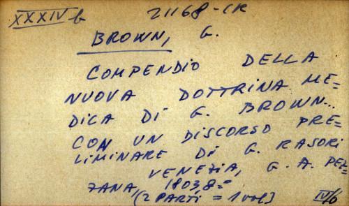 Compendio della nuova dottrina medicina di G. Brown con un discorso preliminare di G. Rasori