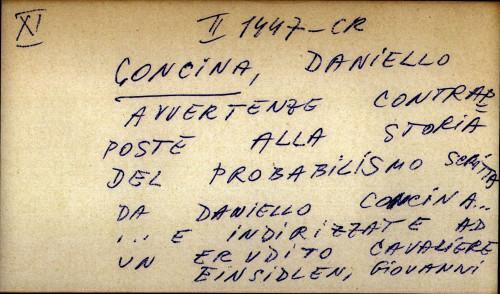 Avvertenze contrapposte alla storia del probabilismo scritta da Daniello Concina... E indirizzate ad un erudito Cavaliere
