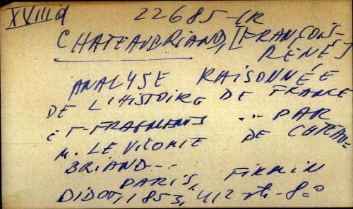 Analyse raisonnee de l' historie de France et fragments ... par M. le Vicomte de Chateaubriand ...