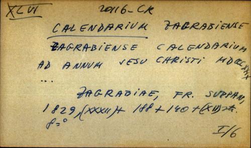 Zagrabiense calendarium ad annum Jesu Christi MDCCCXXIX ...