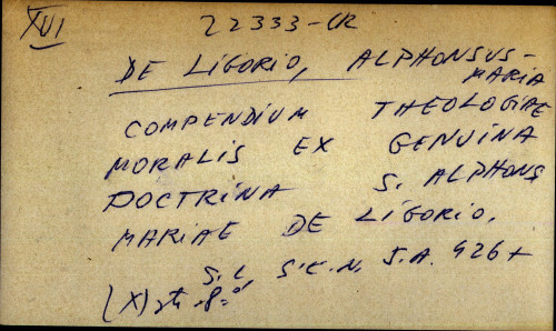 Compendium theologiae moralis ex genuina doctrina s. Alphons Mariae de Ligorio