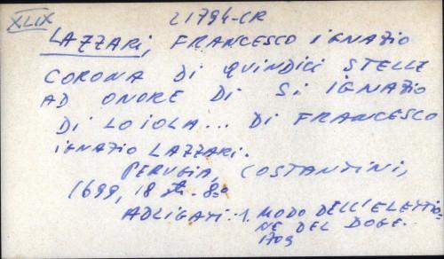 Corona di quindici stelle ad onore di s. Ignazio di Loiola ... di Francesco Ignazio Lazzari