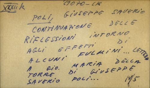 Continuazione delle riflessioni intorno agli effetti di alcuni fulmini... lettera a Gio. Maria della Torre di Giuseppe Saverio Poli ...