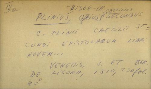 C. Plinii Caecilii secundi epistolarum libri novem …