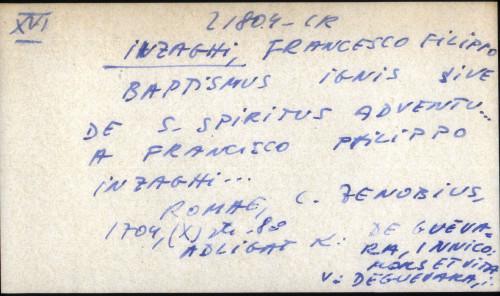 Baptismus  Ignis sive de S. Spiritus adventu ... a Francisco Philippo Inzaghi ...