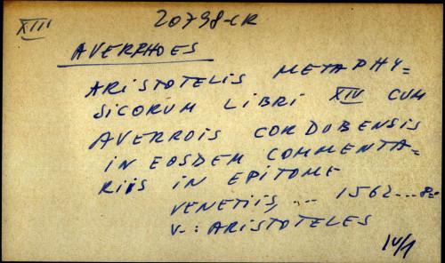Aristotelis metaphysicorum libri XIV cum Averrois cordobensis in eosdem commentariis in epitome. - uputnica