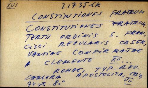 Constitutiones fratrum tertii ordinis S. Francisci regularis observantiae confirmatae a Clemente XII...