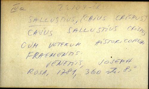 Cajus Sallustius Crispus cum veterum historicorum fragmentis.