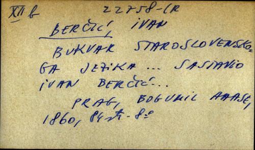 Bukvar staroslovenskoga jezika ... sastavio Ivan Berčić