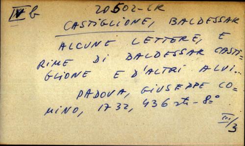 Alcune lettere, e rime di Baldessar Castiglione e d' altri alvi ...